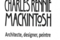Exposition Charles Rennie Mackintosh 2017-2020