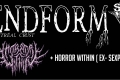 ENDFORM + HORROR WITHIN + MUTILATION OF MIND